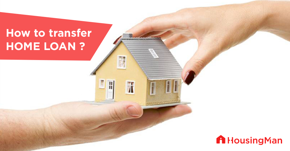 Home loan transfer - How to transfer your home loan?