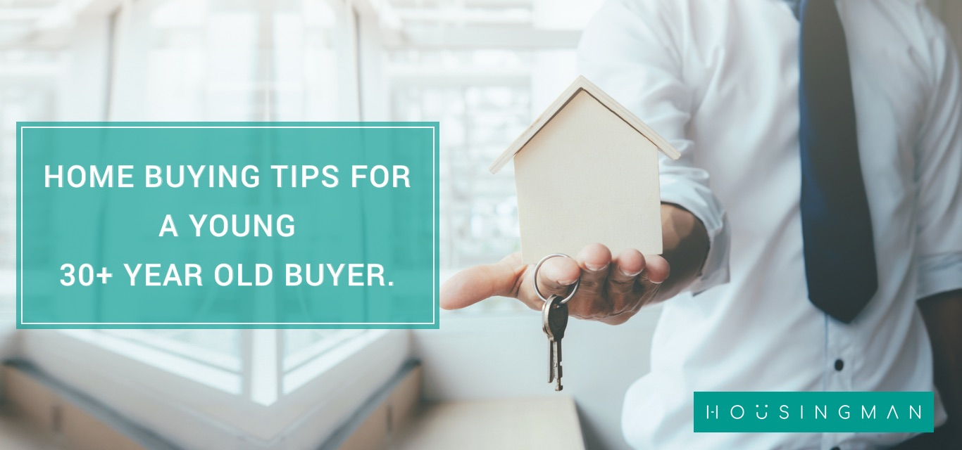 Home Buying Tips for a Young 30+ Year Old Home Buyer