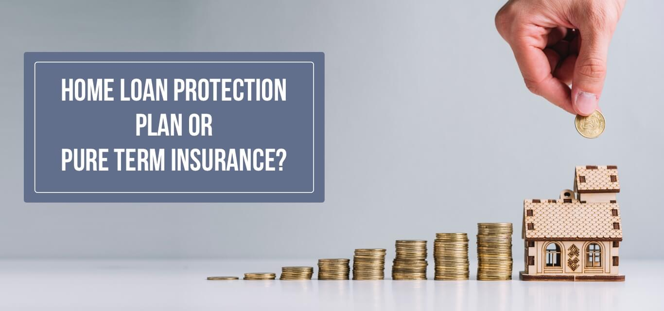 pure term insurance or home loan protection plan