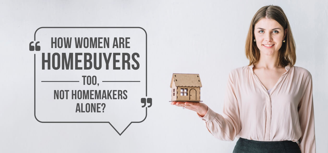 women are homebuyers too, not homemakers alone