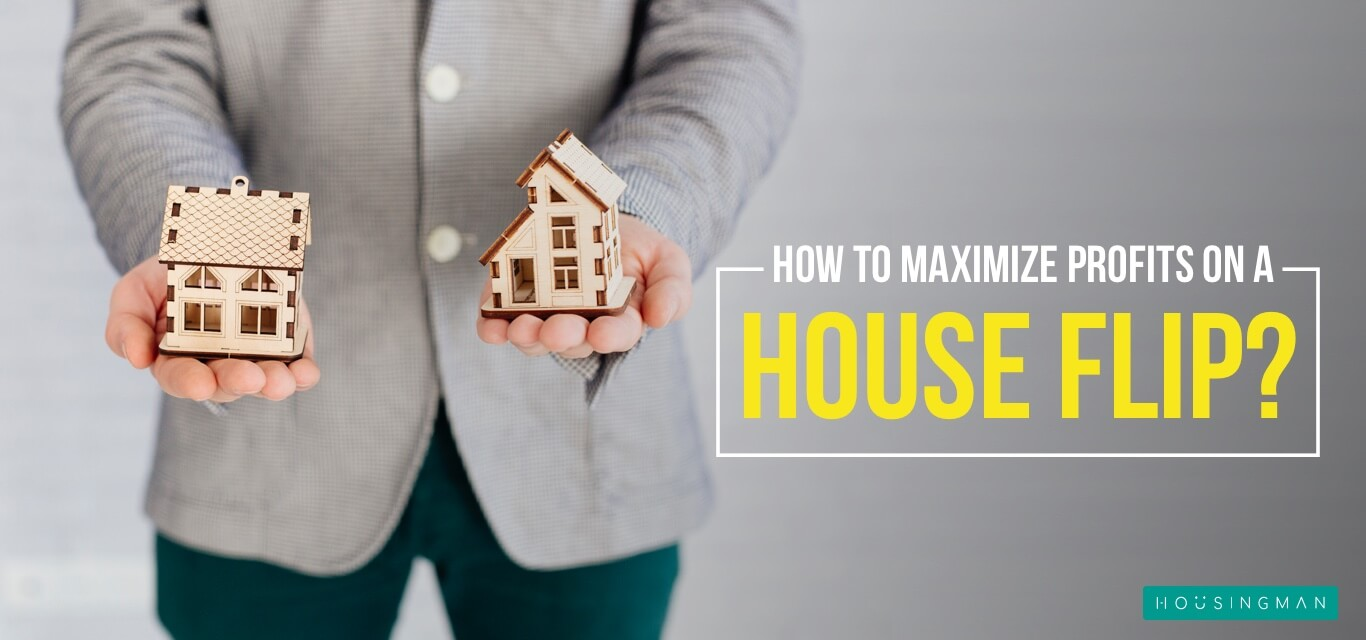 Maximize profits on a house flip